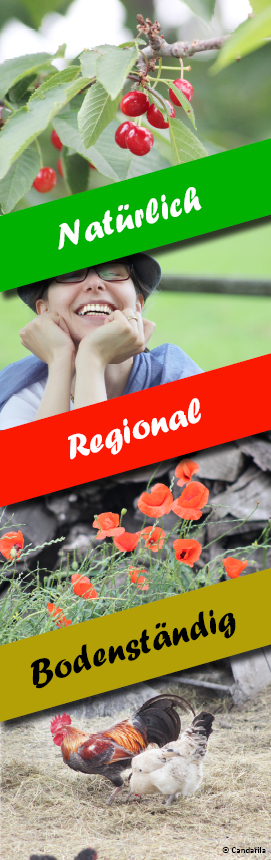 Natürlich, Regional, Bodenständig.